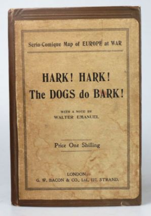 Hark! Hark! The Dogs do Bark! With Note by Walter Emanuel.