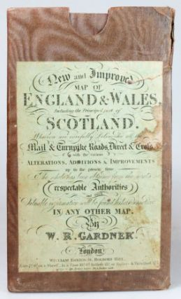 New and Improved Map of England and Wales, Including the Principal Part of Scotland whereon are Carefully Delineated all the Mail and Turnpike Roads Direct and Cross with Various Alterations Additions & Improvements Up to the Present Time...