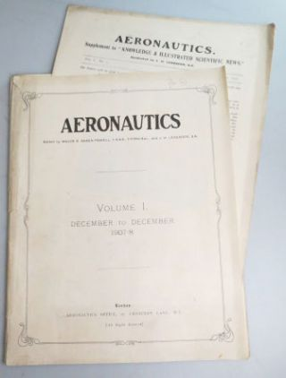 Aeronautics. (A Monthly Journal devoted to the technique of Aeronautics). Vol. I. No.'s 1-12. AERONAUTICS, Major B. LEDEBOER BADEN-POWELL, J. H.