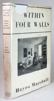 Within Four Walls. A Book about Interior Decoration, Colour Schemes and Furnishing the Home. H....