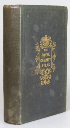 The Royal Cabinet Atlas, and Universal Compendium of All Places in the Known World. ATLAS.