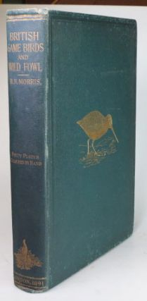 British Game Birds and Wildfowl. Beverley R. MORRIS