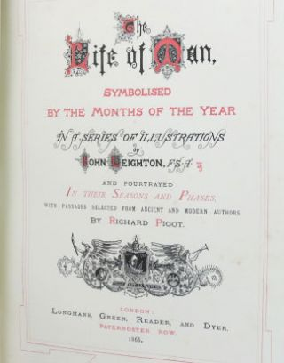 The Life of Man, Symbolised by the Months of the Year in a Series of Illustrations by John Leighton and Pourtrayed in their Seasons and Phases with Passages Selected from Ancient and Modern Authors by...