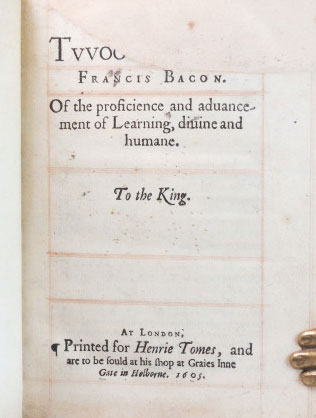 Twoo [Bookes of...] Of the Proficience and Aduancement of Learning, Diuine and Humane.