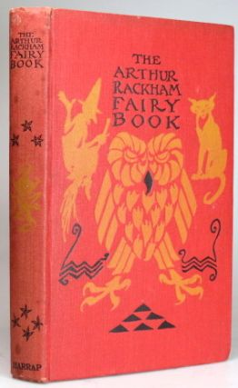 The Arthur Rackham Fairy Book. A Book of Old Favourites with new illustrations. Arthur RACKHAM