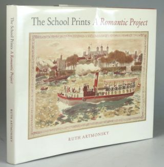 The School Prints. A Romantic Project. Ruth ARTMONSKY