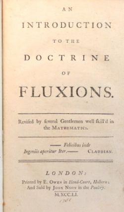 An Introduction to the Doctrine of Fluxions. Revised by several Gentlemen well skill'd in the Mathematics.