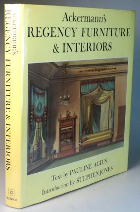 Ackermann's Regency Furniture & Interiors. Text by... Introduction by Stephen Jones. Paula AGIUS.