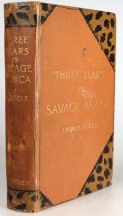 Three Years in Savage Africa. With an Introduction by H.M. Stanley. Lionel DECLE