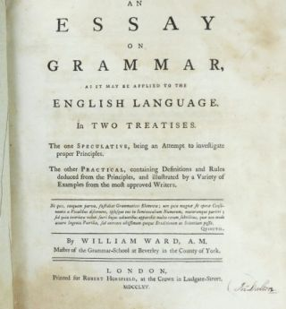 An Essay on Grammar, as it May be Applied to the English Language. In Two Treatises...