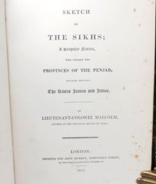 Sketch of the Sikhs; A Singular Nation, Who Inhabit the Provinces of the Punjab, Situated Between The Rivers Jumna and Indus.