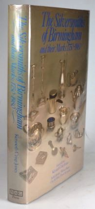 The Silversmiths of Birmingham and their Marks 1750-1980. Contributors - Judith Bannister,...