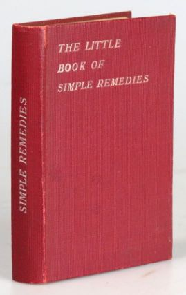 The Little Book of Simple Remedies. George NEWNES, Publisher