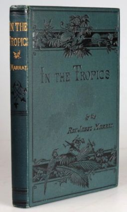 In the Tropics; or, Scenes and Incidents of West Indian Life. Rev. Jabez MARRAT
