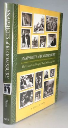 Snapshots of Bloomsbury. The Private Lives of Virginia Woolf and Vanessa Bell. Maggie HUMM.