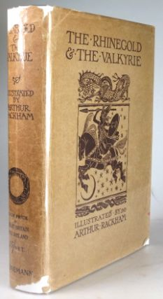 The Rhinegold & the Valkyrie. With Illustrations by Arthur Rackham. Translated by Margaret...