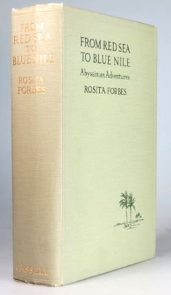 From Red Sea to Blue Nile. Abyssinian Adventures. Rosita FORBES