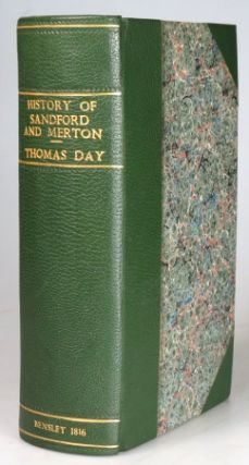 The History of Sandford and Merton. Intended for the use of children. Thomas DAY