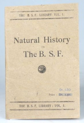 Natural History in the B.S.F. [British Salonica Force]. The B.S.F. Library. Vol. 1. Reprinted...