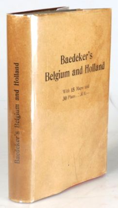 Belgium and Holland, including the Grand-Duchy of Luxembourg. Handbook for Travellers by. Karl...