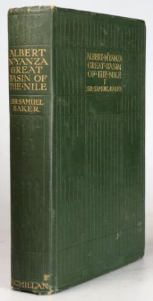 The Albert N'yanza, Great Basin of the Nile, and Explorations of the Nile sources. Samuel White...
