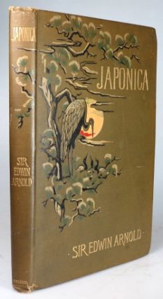 Japonica. With illustrations by Robert Blum. Sir Edwin ARNOLD.