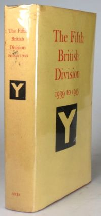 The Fifth British Division, 1939 to 1945. Edited by Lieut.-Colonel C.S. Durtnell. George ARIS.