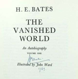 The Vanished World. An Autobiography. Volume One. Illustrated by John Ward. H. E. BATES