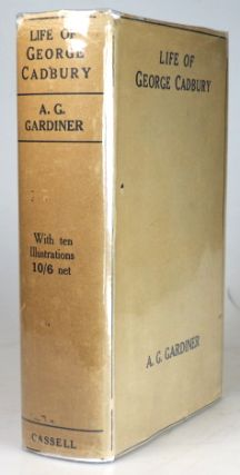 Life of George Cadbury. A. G. GARDINER