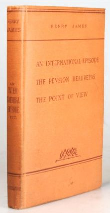 An International Episode. The Pension Beaurepas. The Point of View. Henry JAMES