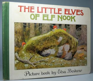 The Little Elves of Elf Nook. Picture book by... English version by Sonja Bergvall. Elsa BESKOW