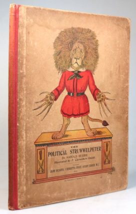 The Political Struwwelpeter. Illustrated by F. Carruthers Gould. Harold BEGBIE