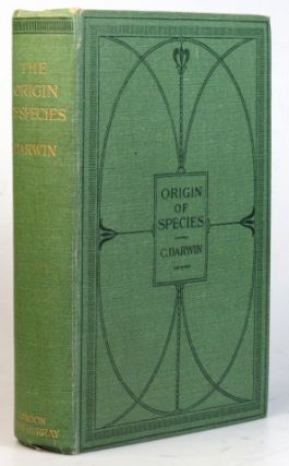 The Origin of Species, by Means of Natural Selection or the Preservation of Favoured Races in the...