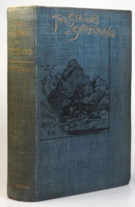 Two Seasons in Switzerland. With Illustrations from Photographs by O. Williamson. Dr. Herbert MARSH
