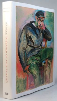 Matisse. In Search of True Painting. With essays by Dorthe Aagesen, Stephanie D'Alessandro, Cécile Debray, Isabelle Duvernois, Jack Flam, Claudine Grammont, Rémi Labrusse, Doina Lemny, Isabelle Monod-Fontaine, Kasper Monrad, Rebecca Rabinow, Samantha Rippner, Kathrine Segel, Hilary Spurling, and Alastair Wright. Dorthe AAGESEN, Rebecca RABINOW.