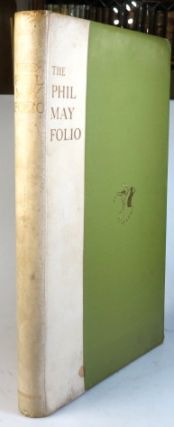 The Phil May Folio, of Caricature Drawings and Sketches in Line Block, Half-tone and...