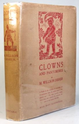 Clowns and Pantomimes. M. Willson DISHER.