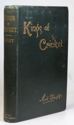Kings of Cricket. Reminiscences and Anecdotes with hints on the game. With introduction by Mr. Andrew Lang. Richard DAFT.