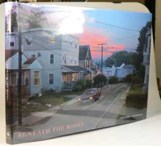Beneath the Roses. Essay by Russell Banks. Geoffrey CREWDSON