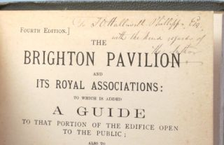 The Brighton Pavilion and its Royal Associations: to which is added a Guide to that portion of the edifice open to the public. SUSSEX, John George BISHOP.