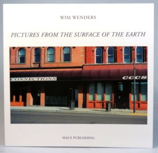 Pictures from the Surface of the Earth. Photographs by. Wim WENDERS.