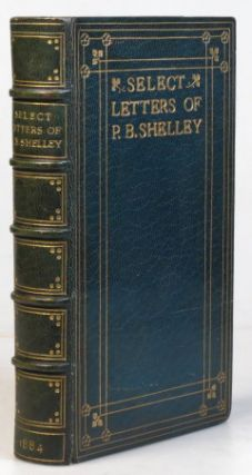 Select Letters of... Edited with an Introduction by Richard Garnett. SHELLEY, sshe.