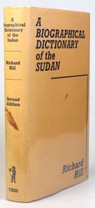 A Biographical Dictionary of the Sudan. Richard HILL