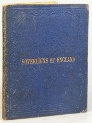Sovereigns of England in Succession. By M.A.P. ENGLAND