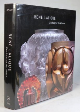 René Lalique. Enchanted by Glass. With Elizabeth Everton and Tina Oldknow. LALIQUE, Kelley Jo...