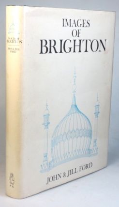 Images of Brighton. SUSSEX, John and Jill FORD