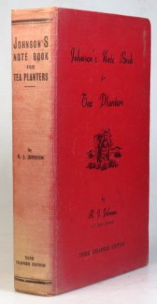 Johnson's Note Book for Tea Planters. A complete up to date guide on tea planting, tea...