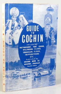 Guide to Cochin. Including Mattancherry, Fort Cochin, Willingdon Island, Ernakulam, Eloor,...