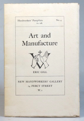 Art and Manufacture. Handworkers' Pamphlets No. 4. Eric GILL