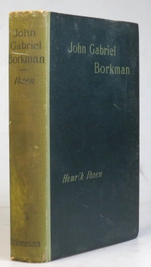 John Gabriel Borkman. A Play in Four Acts. Translated from the Norwegian by William Archer....